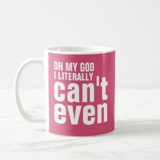 Oh mi dios no puedo literalmente incluso taza básica blanca