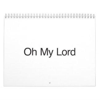 Oh mi señor calendario de pared