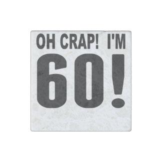 ¡Oh mierda! ¡Soy 60! 60.o Cumpleaños Imán De Piedra