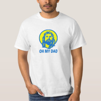 Oh My Dad T-Shirt
