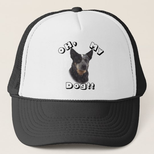 Oh, my Dog!! Australian Cattle Dog - Blue Trucker Hat