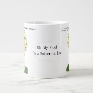 Oh My God, I'm a Mother in Law.. Specialty Mug 20 Oz Large Ceramic Coffee Mug