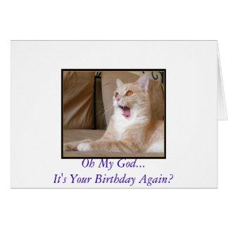 Oh My God...It's Your Birthday Again? Card