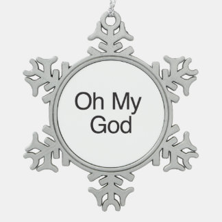Oh My God Snowflake Pewter Christmas Ornament