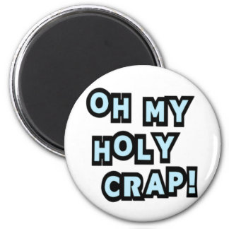 Oh My Holy Crap! Magnet