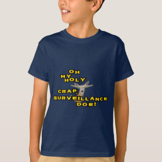 Oh My Holy Crap Surveillance Doe T-Shirt