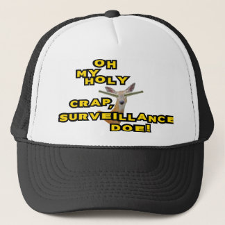 Oh My Holy Crap Surveillance Doe Trucker Hat