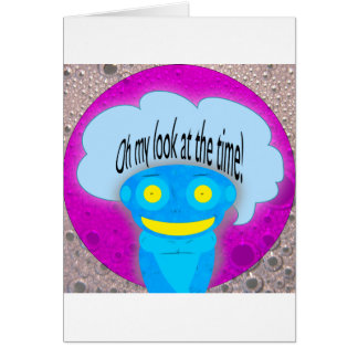 Oh my look at the time! card