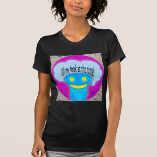 Oh my look at the time! tshirts