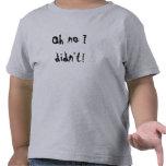 [Oh ningún no hice!] [la camisa divertida del