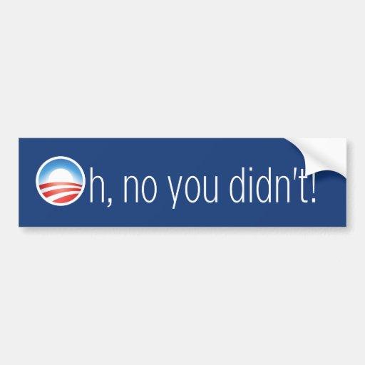 Oh, ningún Obama no hizo Pegatina Para Auto