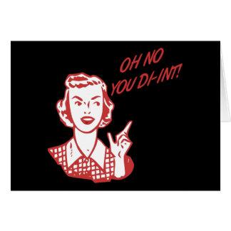 ¡OH NINGÚN USTED DI-INT! Rojo retro del ama de cas Tarjeta De Felicitación