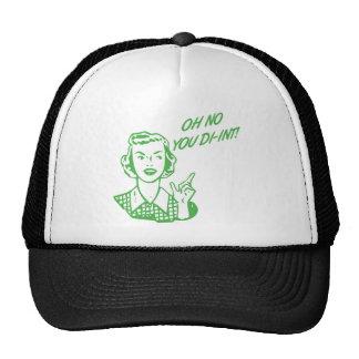 ¡OH NINGÚN USTED DI-INT! Verde retro del ama de ca Gorro De Camionero