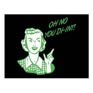 ¡OH NINGÚN USTED DI-INT! Verde retro del ama de Tarjeta Postal