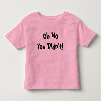 ¡Oh ningún usted no hizo! Camiseta del campanero