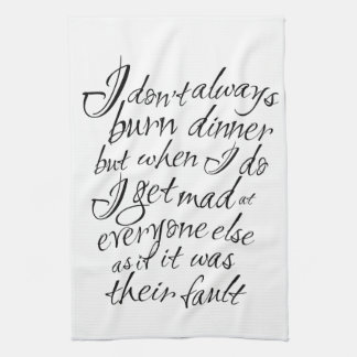 Oh no, dinner's burnt. We're all in trouble! Hand Towel