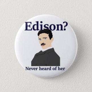 Oh no he didn't - Tesla teasing Edison Pinback Button