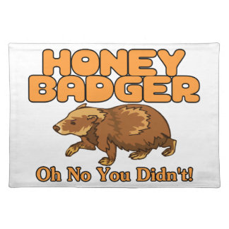 Oh No Honey Badger Placemats