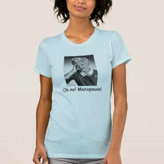 Oh no! Menopause! Shirt