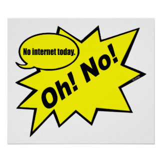 ¡Oh! ¡No! ningún Internet hoy Póster