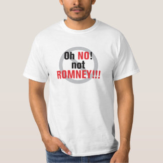 Oh No! Not Romney! T-shirt