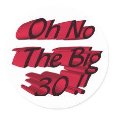 Oh No The Big 30 Sticker sticker