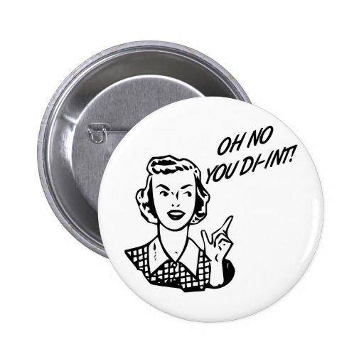 OH NO YOU DI-INT! Retro Housewife B&W Button