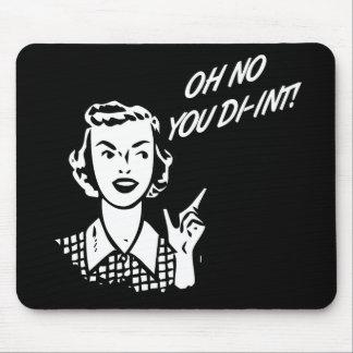 OH NO YOU DI-INT! Retro Housewife B&W Mousepads