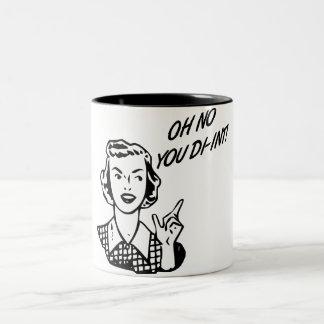 OH NO YOU DI-INT! Retro Housewife B&W Two-Tone Coffee Mug