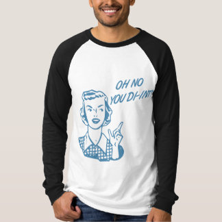 OH NO YOU DI-INT! Retro Housewife Blue T-Shirt