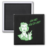 OH NO YOU DI-INT! Retro Housewife Green Fridge Magnets