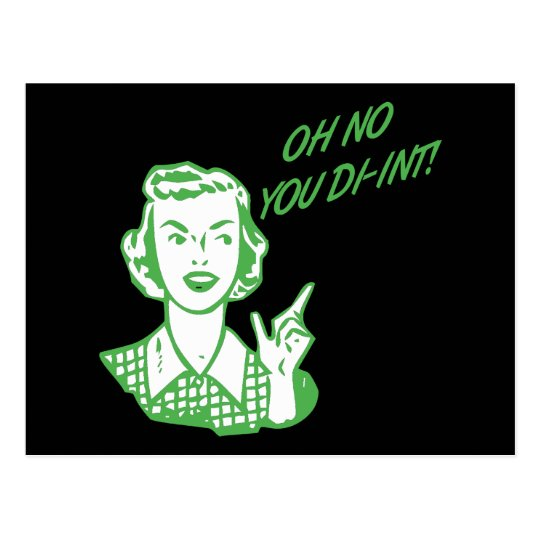 OH NO YOU DI-INT! Retro Housewife Green Postcard