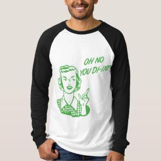 OH NO YOU DI-INT! Retro Housewife Green T-Shirt
