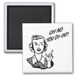 OH NO YOU DI-INT! Retro Housewife Magnets