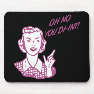 OH NO YOU DI-INT! Retro Housewife Pink Mouse Pad