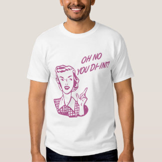 OH NO YOU DI-INT! Retro Housewife Pink T-Shirt