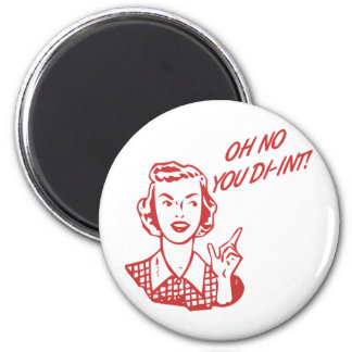 OH NO YOU DI-INT! Retro Housewife Red 2 Inch Round Magnet