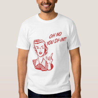 OH NO YOU DI-INT! Retro Housewife Red T-Shirt