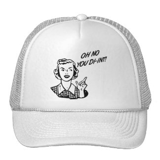OH NO YOU DI-INT! Retro Housewife Trucker Hat