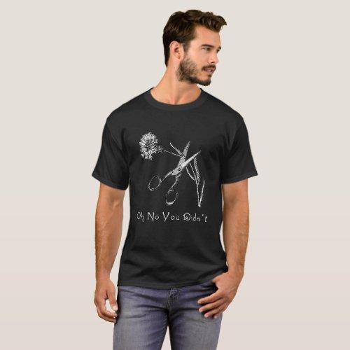 Oh No You Didnt _ Dark T_Shirt