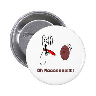 ¡Oh NOoooo que rueda! Pin Redondo 5 Cm