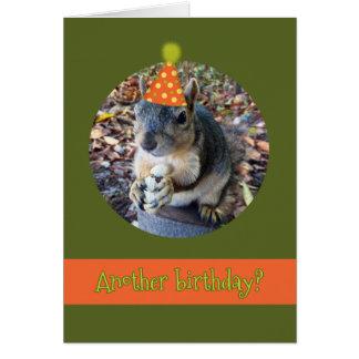 ¡Oh, nueces!  Otro cumpleaños con la ardilla Tarjeta De Felicitación