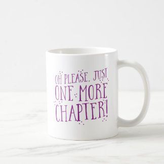 oh please just one more chapter! book design coffee mug