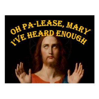 Oh Please Mary I've Heard Enough Postcard