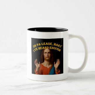 Oh Please Mary I've Heard Enough Two-Tone Coffee Mug