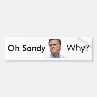 ¿oh Sandy, por qué? Mitt Romney Pegatina Para Auto