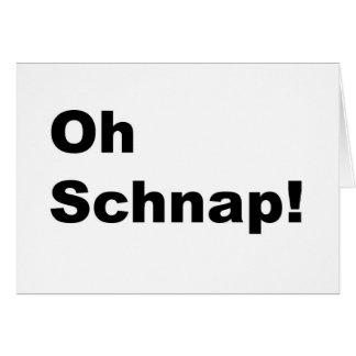 oh schnap! card