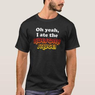 ¡OH SÍ, YO COMÍ LA SALSA IMPRESIONANTE! Camiseta
