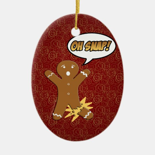 Oh Snap! Funny Gingerbread Man Ceramic Ornament