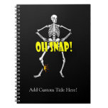 Oh Snap, Funny Skeleton Halloween Note Books